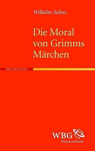 Die Moral von Grimms Märchen: Wilhelm Solms