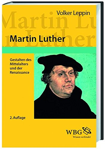 Martin Luther: Gestalten des Mittelalters und der Renaissance - Leppin, Volker