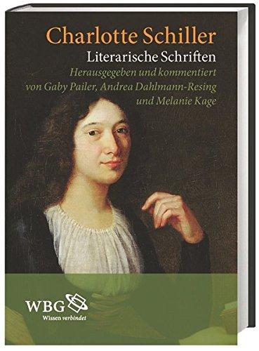 Literarische Schriften - Charlotte von Schiller