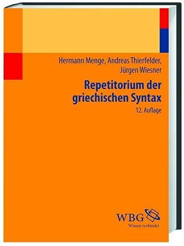 Repetitorium der griechischen Syntax: Hermann Menge