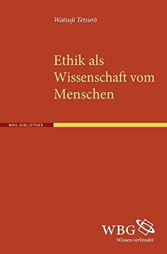 Ethik als Wissenschaft vom Menschen: Watsuji Tetsuro