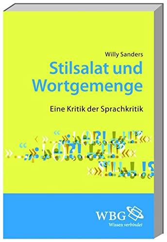 9783534240579: Stilsalat und Wortgemenge: Eine Kritik der Sprachkritik