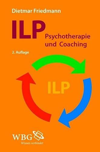9783534242542: ILP - Integrierte Lösungsorientierte Psychologie: Psychotherapie und Coaching