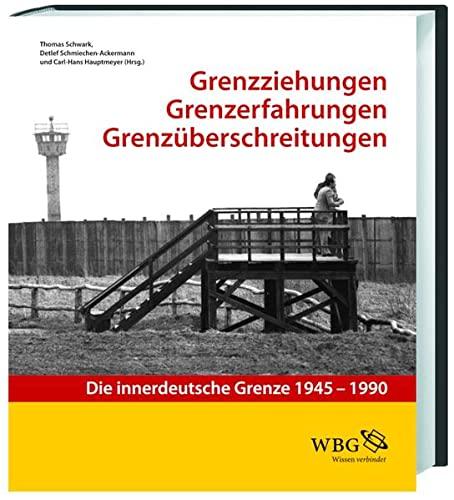 9783534244140: Grenzziehung - Grenzerfahrung - Grenz�berschreitung: Die innerdeutsche Grenze 1945 - 1990