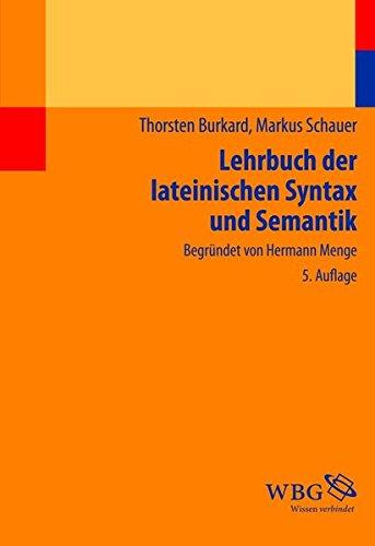 Lehrbuch der lateinischen Syntax und Semantik: Hermann Menge