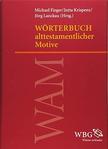 Wörterbuch alttestamentlicher Motive: Michael Fieger