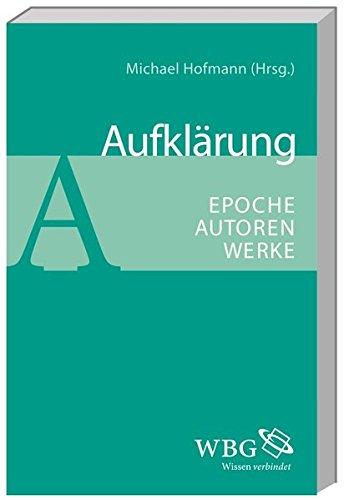 Aufkl?rung: Epoche - Autoren - Werke: Hofmann, Michael and