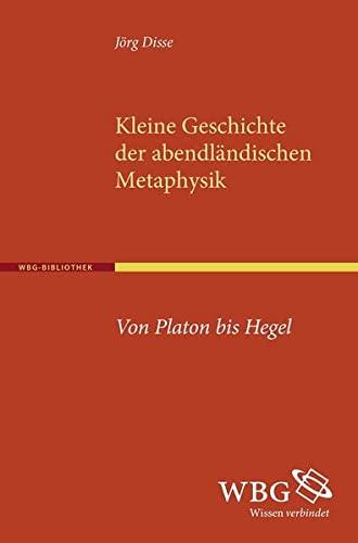 Kleine Geschichte der abendländischen Metaphysik: Jörg Disse