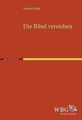 9783534247974: Die Bibel verstehen