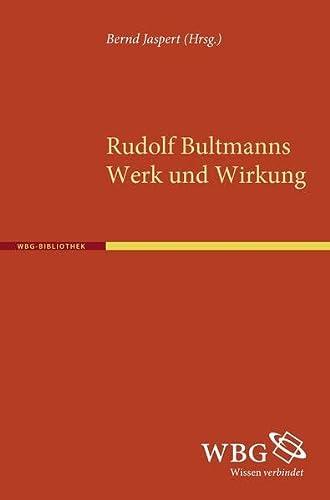 Rudolph Bultmanns Werk und Wirkung: Bernd Jaspert
