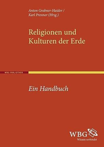 Religionen und Kulturen der Erde: Anton Grabner-Haider, Karl Prenner