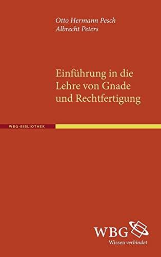 Einführung in die Lehre von Gnade und Rechtfertigung: Otto H Pesch