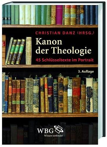 9783534250905: Kanon der Theologie: 45 Schl�sseltexte im Portrait