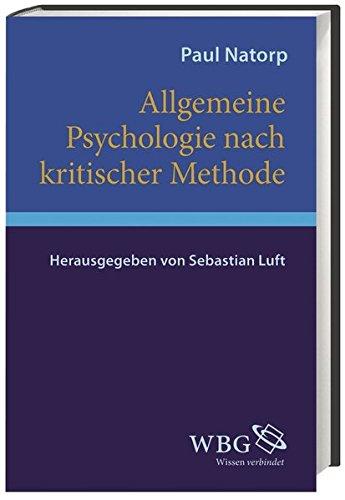 Allgemeine Psychologie nach kritischer Methode: Paul Natorp