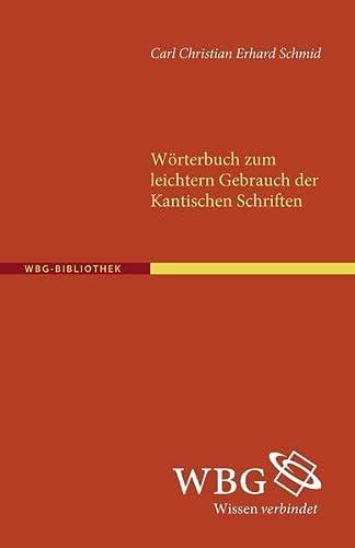 Wörterbuch zum leichteren Gebrauch der Kantischen Schriften: Carl Ch Schmid