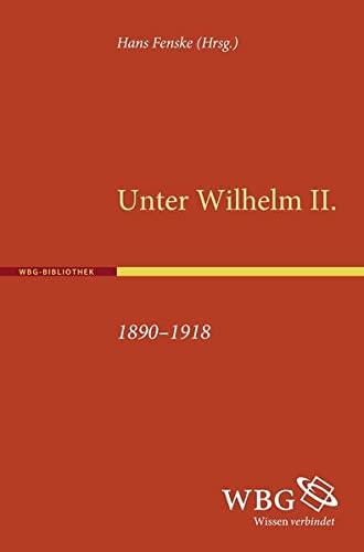 Unter Wilhelm II. 1890-1918: Hans Fenske