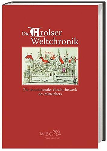 Die Arolser Weltchronik: Ein monumentales Geschichtswerk des Mittelalters: Bentzinger, Rudolf