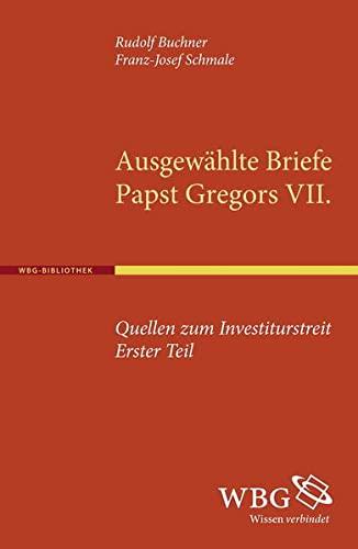 Quellen zum Investiturstreit. Erster Teil: Franz J Schmale