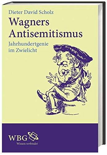 9783534258024: Wagners Antisemitismus: Jahrhundertgenie im Zwielicht
