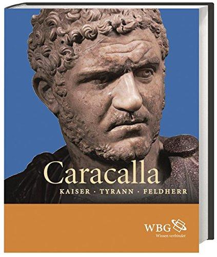9783534259649: Caracalla: Kaiser · Tyrann · Feldherr