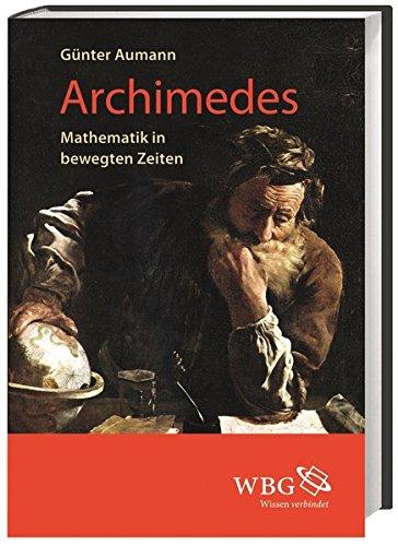 9783534262472: Archimedes: Mathematik in bewegten Zeiten