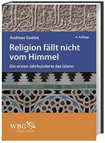 Religion fällt nicht vom Himmel: Andreas Goetze