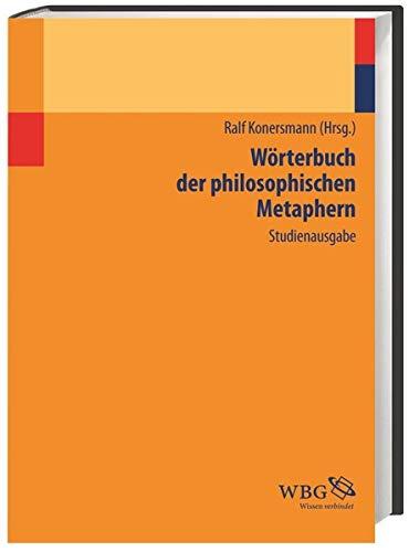 Wörterbuch der philosophischen Metaphern: Ralf Konersmann
