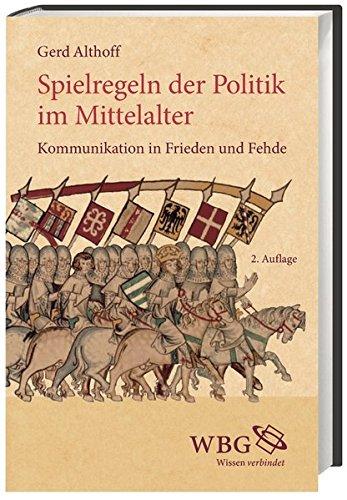 Spielregeln der Politik im Mittelalter: Gerd Althoff