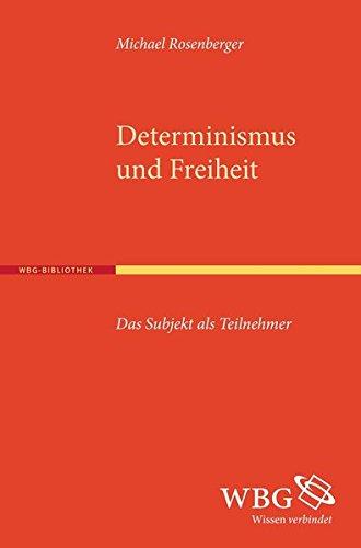 Determinismus und Freiheit: Michael Rosenberger