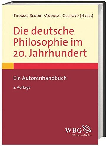 Die deutsche Philosophie im 20. Jahrhundert: Andreas Gelhard