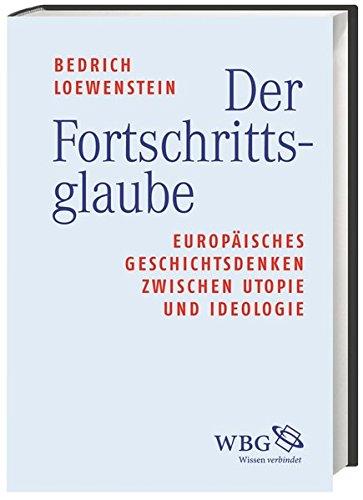Der Fortschrittsglaube: Werner Bedrich Loewenstein