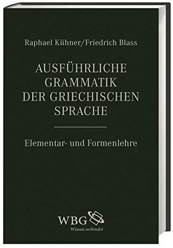 Ausführliche Grammatik der griechischen Sprache 1: Raphael Kühner