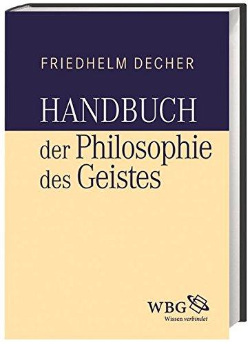 Handbuch der Philosophie des Geistes: Friedhelm Decher