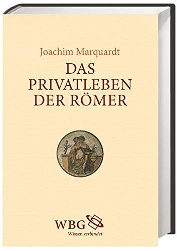Das Privatleben der Römer: Marquardt, Joachim