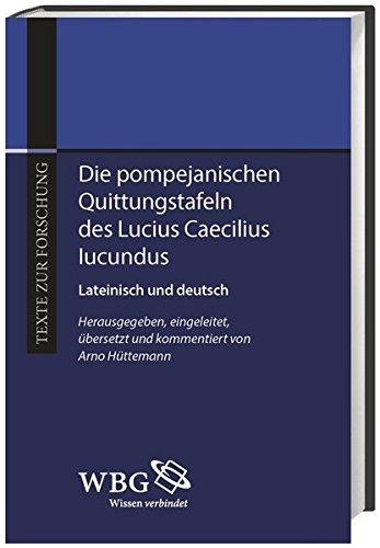 Die pompejanischen Quittungstafeln des Lucius Caecilius Iucundus