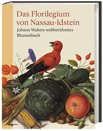 9783534271221: Das Florilegium von Nassau-Idstein: Johann Walters weltberühmtes Blumenbuch