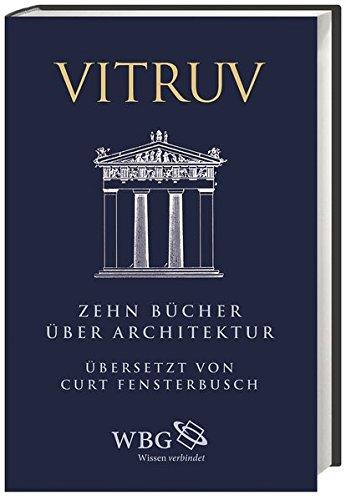 Zehn Bücher über Architektur: Marcus Vitruvius Pollio