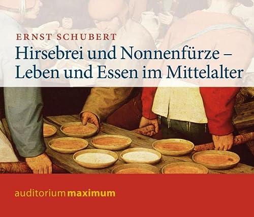 9783534600267: Hirsebrei und Nonnenf�rze: Leben und Essen im Mittelalter