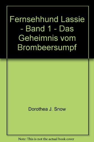 Fernsehhund Lassie - Band 1 - Das Geheimnis vom Brombeersumpf (9783536000898) by [???]