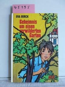 Geheimnis um einen verwilderten Garten.: n/a