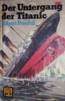9783536013621: Der Untergang der Titanic - bk1408