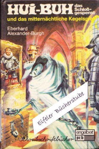 Hui- Buh, das Schloßgespenst III / Und das mitternächtliche Kegelspiel: Eberhard ...