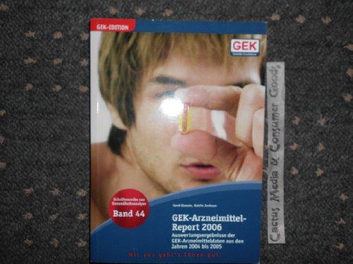 9783537440440: GEK-Arzneimittel-Report 2006: Auswertungsergebnisse der GEK-Arzneimitteldaten aus den Jahren 2004 bis 2005