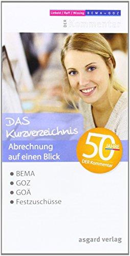 9783537656001: DAS Kurzverzeichnis: Abrechnung auf einen Blick; BEMA/GOZ/GO�/Festzusch�sse