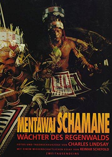 9783538005211: Mentawai Schamane. W�chter des Regenwalds - Menschen, Natur und Geister im Urwald Indonesiens