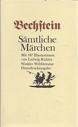 Sämtliche Märchen: Bechstein, Ludwig