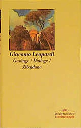Gesänge. Dialoge und andere Lehrstücke. Zibaldone: Giacomo Leopardi