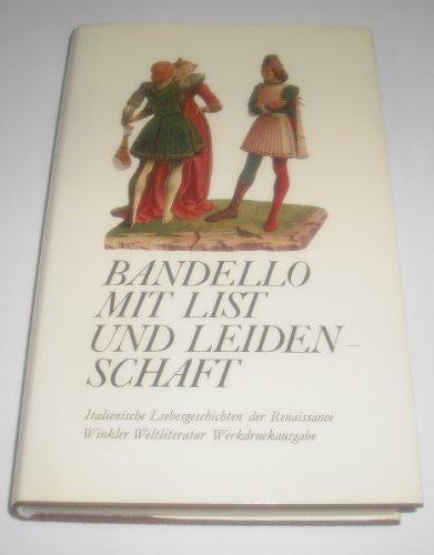 9783538065833: Mit List und Leidenschaft. Italienische Liebesgeschichten der Renaissance