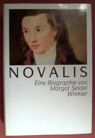 NOVALIS Eine Biographie: Seidel, Margot