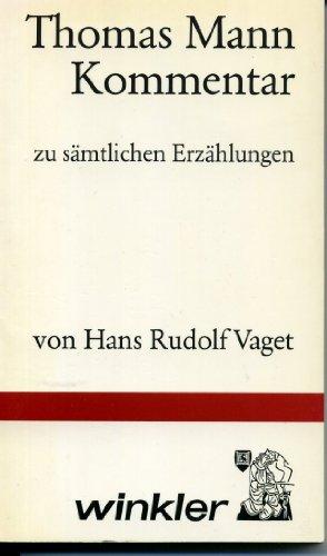 9783538070387: Thomas Mann-Kommentar zu sämtlichen Erzählungen